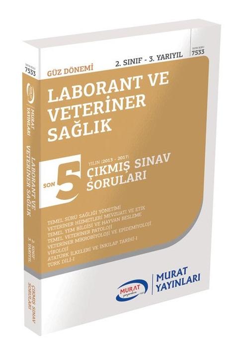 Murat Yayinlari 2.Sinif 3.Yariyil Laborant ve Veteriner Saglik Son 5 Yil Çikmis Sinav Sorulari Kod:7533