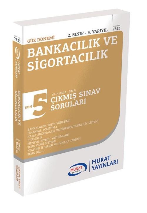 Murat Yayinlari 2.Sinif 3.Yariyil Bankacilik ve Sigortacilik Son 5 Yil Çikmis Sinav Sorulari Kod:7833