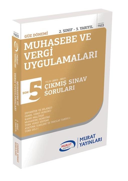 Murat Yayinlari 2.Sinif 3.Yariyil Muhasebe ve Vergi Uygulamalari Son 5 Yil Çikmis Sinav Sorulari Kod:7933
