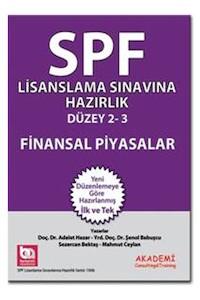 SPF Lisanslama Sinavlarina Hazirlik Düzey 2-3 Finansal Piyasalar Akademi Consulting ve Training Yayinlari
