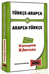Türkçe - Arapça ve Arapça - Türkçe Konusma Kilavuzu Sözlük Ilaveli